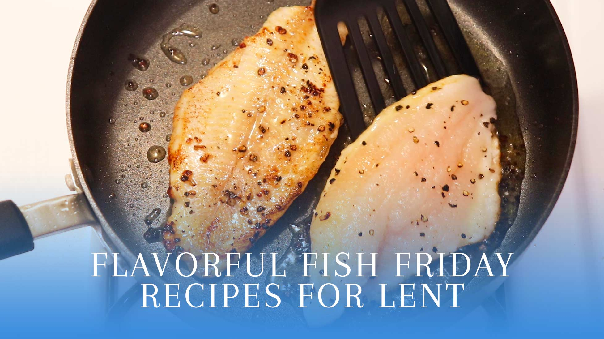 Flavorful Fish Friday Recipes for Lent